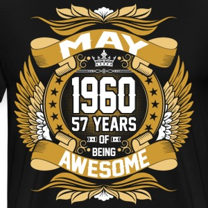 May 1960 57 Years Of Being Awesome T-Shirts - Men's Premium T-Shirt