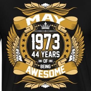 May 1973 44 Years Of Being Awesome T-Shirts - Men's Premium T-Shirt