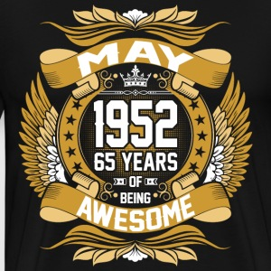May 1952 65 Years Of Being Awesome T-Shirts - Men's Premium T-Shirt