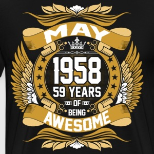 May 1958 59 Years Of Being Awesome T-Shirts - Men's Premium T-Shirt