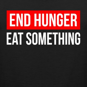 END HUNGER EAT SOMETHING Sportswear - Men's Premium Tank