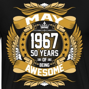 May 1967 50 Years Of Being Awesome T-Shirts - Men's Premium T-Shirt