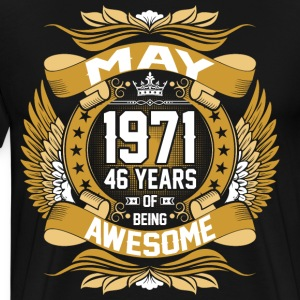 May 1971 46 Years Of Being Awesome T-Shirts - Men's Premium T-Shirt