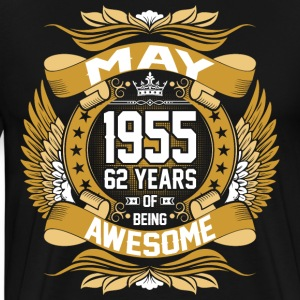 May 1955 62 Years Of Being Awesome T-Shirts - Men's Premium T-Shirt