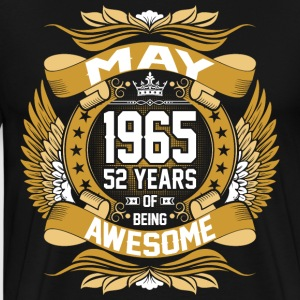 May 1965 52 Years Of Being Awesome T-Shirts - Men's Premium T-Shirt