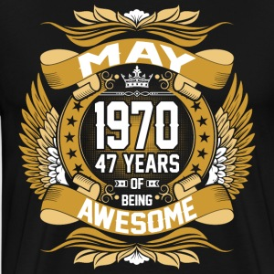 May 1970 47 Years Of Being Awesome T-Shirts - Men's Premium T-Shirt