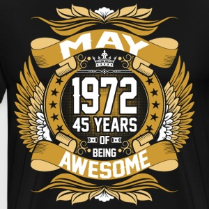 May 1972 45 Years Of Being Awesome T-Shirts - Men's Premium T-Shirt