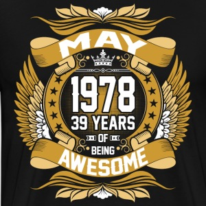 May 1978 39 Years Of Being Awesome T-Shirts - Men's Premium T-Shirt