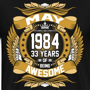 May 1984 33 Years Of Being Awesome T-Shirts - Men's Premium T-Shirt