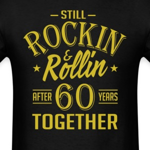 Anniversary 60 Years Together And Still Rockin And T-Shirts - Men's T-Shirt