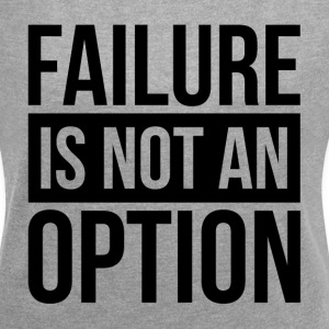 FAILURE IS NOT AN OPTION T-Shirts - Women´s Rolled Sleeve Boxy T-Shirt