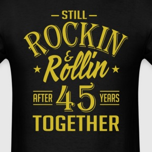Anniversary 45 Years Together And Still Rockin And T-Shirts - Men's T-Shirt