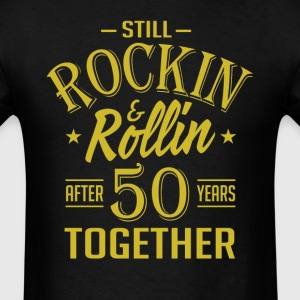 Anniversary 50 Years Together And Still Rockin And T-Shirts - Men's T-Shirt