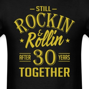 Anniversary 30 Years Together And Still Rockin And T-Shirts - Men's T-Shirt