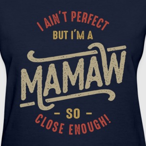Perfect Mamaw  - Women's T-Shirt