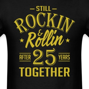 Anniversary 25 Years Together And Still Rockin And T-Shirts - Men's T-Shirt
