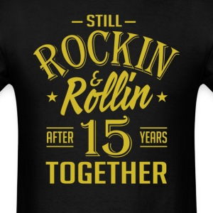 Anniversary 15 Years Together And Still Rockin And T-Shirts - Men's T-Shirt