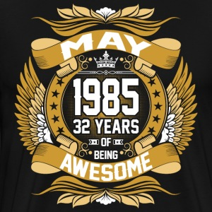 May 1985 32 Years Of Being Awesome T-Shirts - Men's Premium T-Shirt