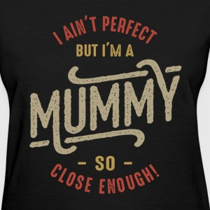 Perfect Mummy  - Women's T-Shirt