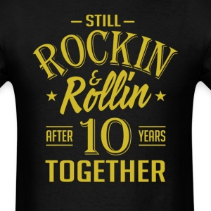 Anniversary 10 Years Together And Still Rockin And T-Shirts - Men's T-Shirt