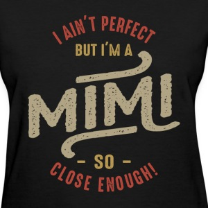 Perfect Mimi  - Women's T-Shirt