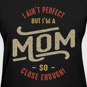 Perfect Mom - Women's T-Shirt