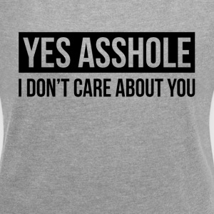 I DON'T CARE ABOUT YOU T-Shirts - Women's Roll Cuff T-Shirt