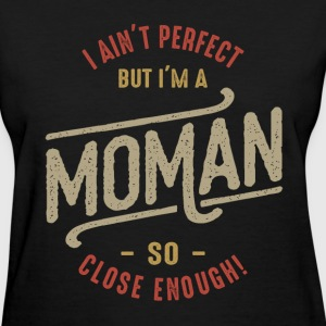 Perfect Moman - Women's T-Shirt