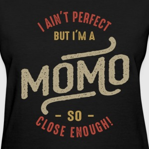 Perfect Momo - Women's T-Shirt