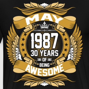 May 1987 30 Years Of Being Awesome T-Shirts - Men's Premium T-Shirt