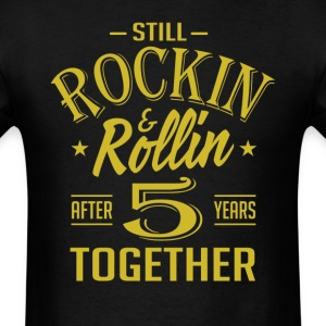 Anniversary 5 Years Together And Still Rockin And  T-Shirts - Men's T-Shirt