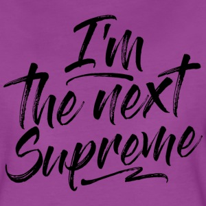 THE NEXT SUPREME T-Shirts - Women's Premium T-Shirt