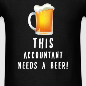 Accountant - This accountant needs a beer - Men's T-Shirt