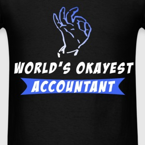 Accountant - World's okayest accountant - Men's T-Shirt