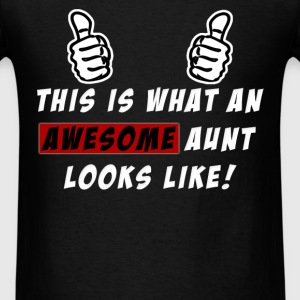 Aunt - This is what an awesome aunt looks like! - Men's T-Shirt