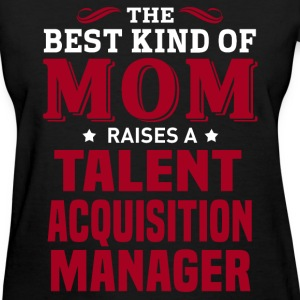 Talent Acquisition Manager MOM - Women's T-Shirt