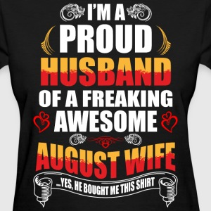 I'm A Proud Husband of a Freaking Awesome August W - Women's T-Shirt