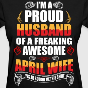 I'm A Proud Husband of a Freaking Awesome April Wi - Women's T-Shirt
