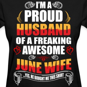 I'm A Proud Husband of a Freaking Awesome June Wif - Women's T-Shirt