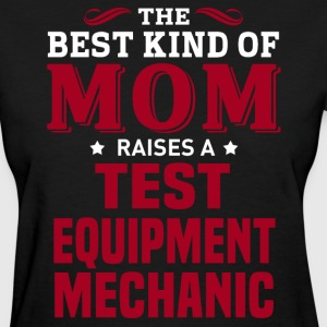 Test Equipment Mechanic MOM - Women's T-Shirt
