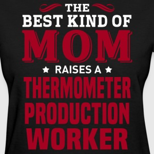 Thermometer Production Worker MOM - Women's T-Shirt