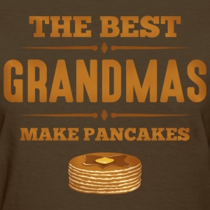 Best Grandmas Make Pancak T-Shirts - Women's T-Shirt