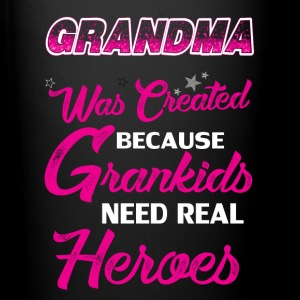 Grandma  Was Created Because Need Real Heroes Mugs & Drinkware - Full Color Mug
