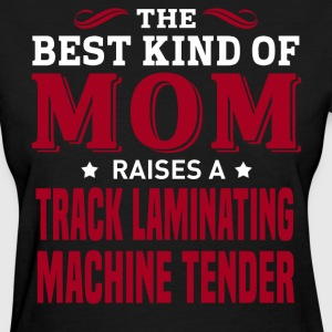 Track Laminating Machine Tender MOM - Women's T-Shirt