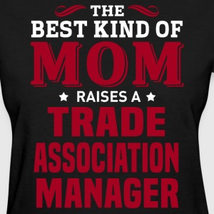 Trade Association Manager MOM - Women's T-Shirt
