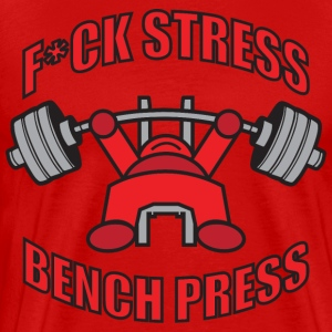F*CK STRESS, BENCH PRESS - Kawaii Powerlifter RED T-Shirts - Men's Premium T-Shirt