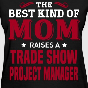 Trade Show Project Manager MOM - Women's T-Shirt