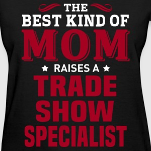 Trade Show Specialist MOM - Women's T-Shirt