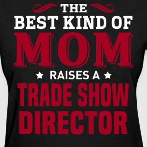 Trade Show Director MOM - Women's T-Shirt