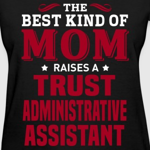 Trust Administrative Assistant MOM - Women's T-Shirt